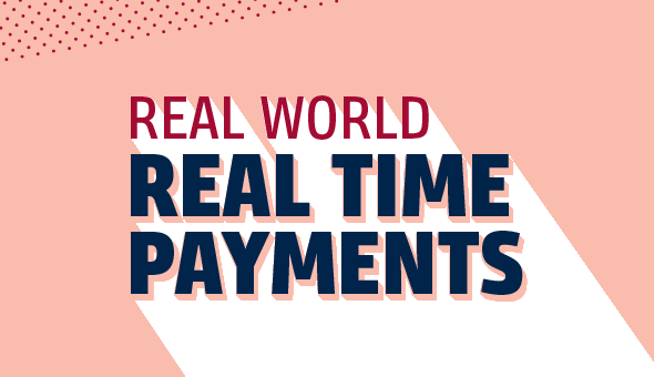 Real Time Payments, The Early Adopters View